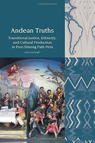 9781781382516: Andean Truths: Transitional Justice, Ethnicity, and Cultural Production in Post-Shining Path Peru (Liverpool Latin American Studies LUP)