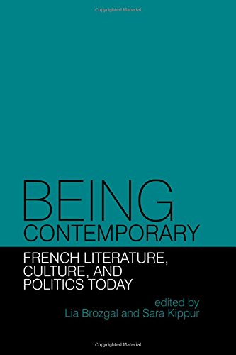 9781781382639: Being Contemporary: French Literature, Culture and Politics Today (Contemporary French and Francophone Cultures LUP)