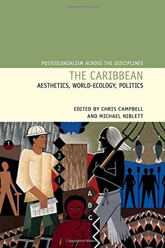 9781781382950: The Caribbean: Aesthetics, World-Ecology, Politics (Postcolonialism Across the Disciplines LUP)