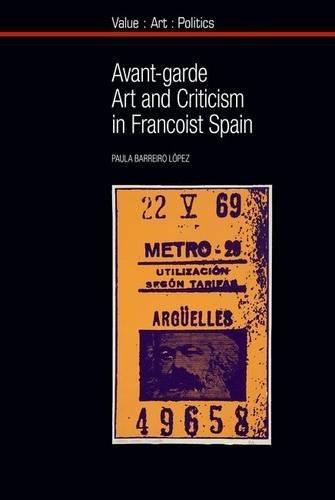 9781781383223: Avant-garde Art and Criticism in Francoist Spain (Value: Art: Politics)