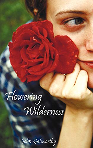 9781781390047: Flowering Wilderness (the Forsyte Saga: End of the Chapter, Book 2)