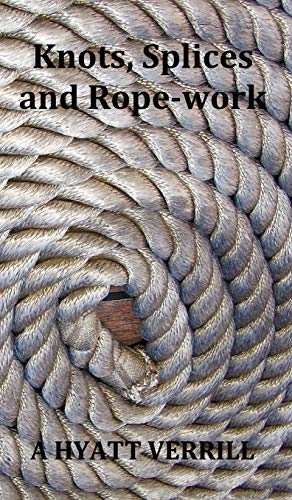 9781781390122: Knots, Splices and Rope-Work (Fully Illustrated)
