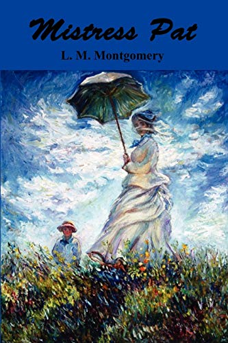 9781781391044: Mistress Pat: A Novel of Silver Bush