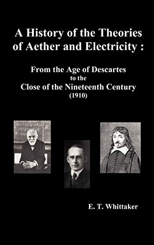 A History of the Theories of Aether: Whittaker Sir, Edmund