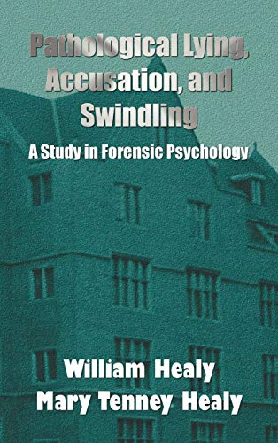 9781781391389: Pathological Lying, Accusation, and Swindling: A Study in Forensic Psychology