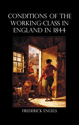 The Condition of the Working-Class in England: Engels, Frederick