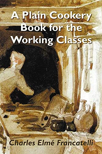 9781781391792: A Plain Cookery Book for the Working Classes