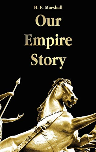 9781781391884: Our Empire Story