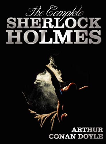 9781781392102: The Complete Sherlock Holmes - Unabridged and Illustrated - A Study in Scarlet, the Sign of the Four, the Hound of the Baskervilles, the Valley of Fea