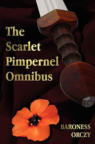 The Scarlet Pimpernel Omnibus - Unabridged -: Orczy, Baroness