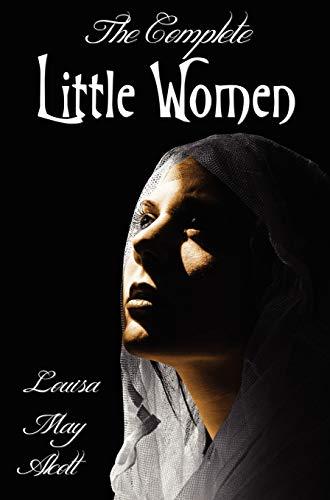 9781781392331: The Complete Little Women - Little Women, Good Wives, Little Men, Jo's Boys