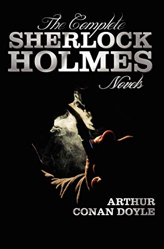 9781781392355: The Complete Sherlock Holmes Novels - Unabridged - A Study in Scarlet, the Sign of the Four, the Hound of the Baskervilles, the Valley of Fear