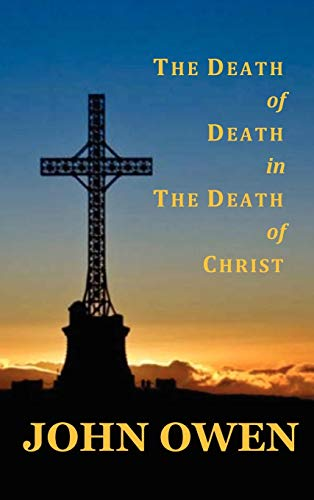 9781781393161: The Death of Death in the Death of Christ