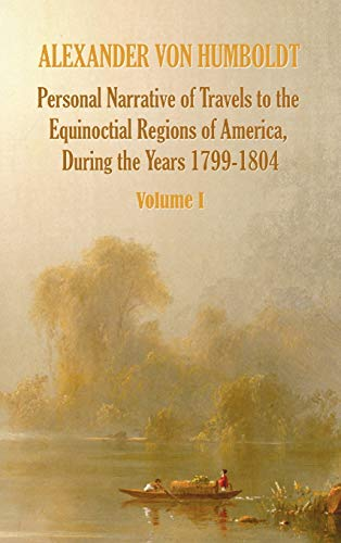 9781781393307: Personal Narrative of Travels to the Equinoctial Regions of America, During the Year 1799-1804 - Volume 1