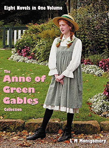 9781781393437: The Anne of Green Gables Collection: Eight Complete and Unabridged Novels in One Volume: Anne of Green Gables, Anne of Avonlea, Anne of the Island, ... of Dreams, Anne of Ingleside, Rainbow Valley
