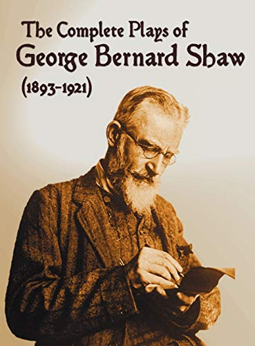 9781781393482: The Complete Plays of George Bernard Shaw (1893-1921), 34 Complete and Unabridged Plays Including: Mrs. Warren's Profession, Caesar and Cleopatra, Man