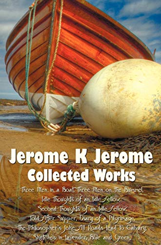 Jerome K Jerome, Collected Works (Complete and: Jerome, Jerome Klapka
