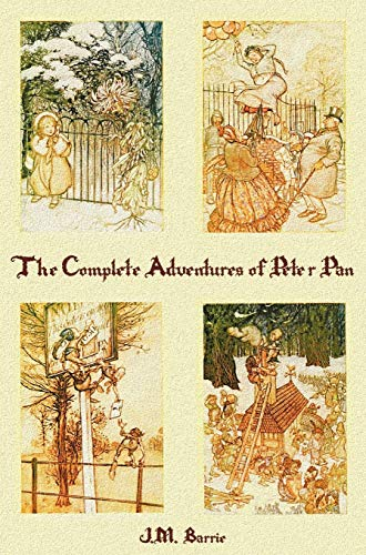 9781781393611: The Complete Adventures of Peter Pan (complete and unabridged) includes: The Little White Bird, Peter Pan in Kensington Gardens(illustrated) and Peter and Wendy(illustrated)