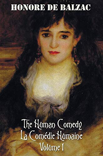 The Human Comedy, La Comedie Humaine, Volume 1: Father Goriot, the Chouans, Episode Under the ...