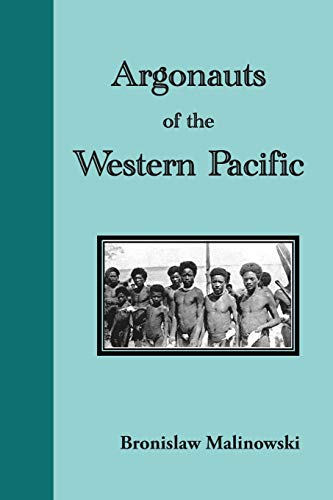 9781781394267: Argonauts of the Western Pacific. an Account of Native Enterprise and Adventure in the Archipelagoes of Melanesian New Guinea