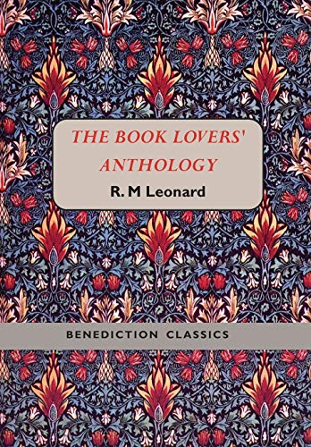 9781781394489: The Book Lovers' Anthology: A Compendium of Writing about Books, Readers and Libraries