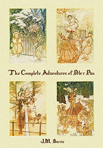 9781781394816: The Complete Adventures of Peter Pan (complete and unabridged) includes: The Little White Bird, Peter Pan in Kensington Gardens (illustrated) and Peter and Wendy(illustrated)