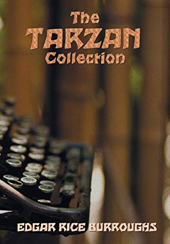 9781781394847: The Tarzan Collection (complete and unabridged) including: Tarzan of the Apes, The Return of Tarzan, The Beasts of Tarzan, The Son of Tarzan, Tarzan ... Tarzan the Untamed, Tarzan the Terrible