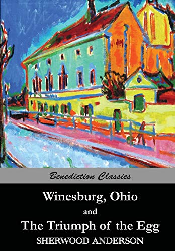 9781781394908: Winesburg, Ohio, and The Triumph of the Egg