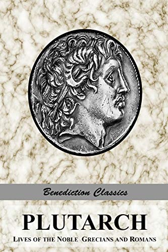 9781781395134: PLUTARCH: Lives of the noble Grecians and Romans (Complete and Unabridged)