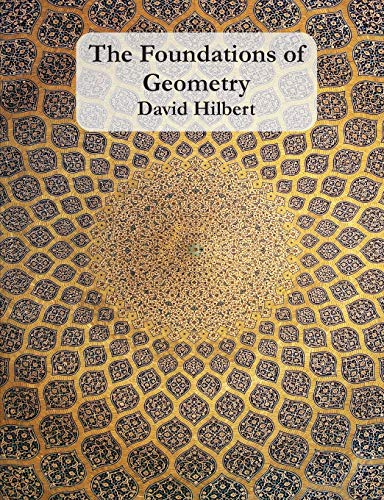 The Foundations of Geometry: David Hilbert