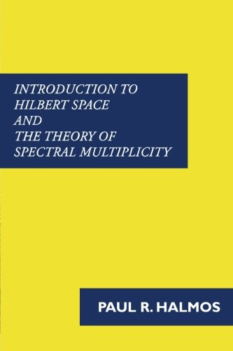 9781781395813: Introduction to Hilbert Space and the Theory of Spectral Multiplicity