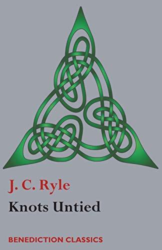 Knots Untied: Ryle, J. C.