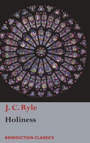 Holiness: J. C. Ryle