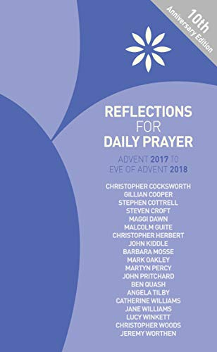 Reflections for Daily Prayer: Advent 2017 to: Cocksworth, Christopher and