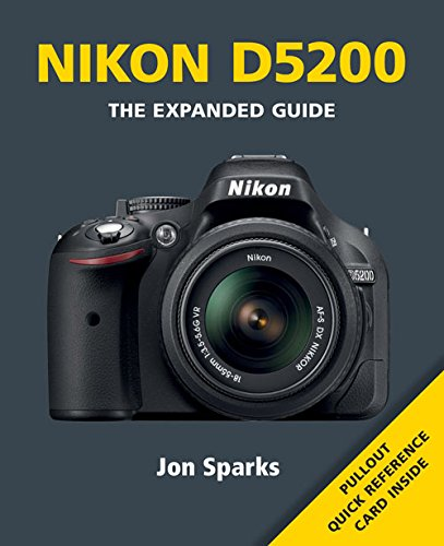 Nikon D5200 (Expanded Guide): Jon Sparks