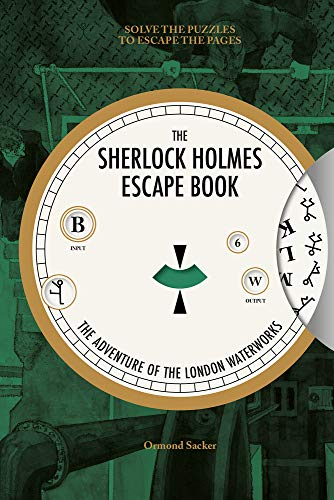 9781781453483: The Sherlock Holmes Escape Book: The Adventure of the London Waterworks: Solve the Puzzles to Escape the Pages