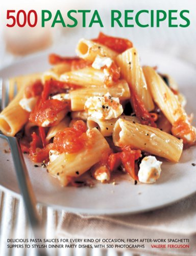 9781781460214: 500 Pasta Recipes: Delicious Pasta Sauces For Every Kind Of Occasion, From After-Work Spaghetti Suppers To Stylish Dinner Party Dishes, With 500 Photographs