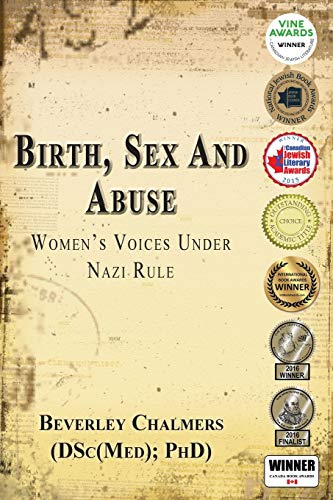 9781781483534: Birth, Sex and Abuse: Women's Voices Under Nazi Rule (Winner: Canadian Jewish Literary Award, CHOICE Outstanding Academic Title and USA National Jewish Book Award)