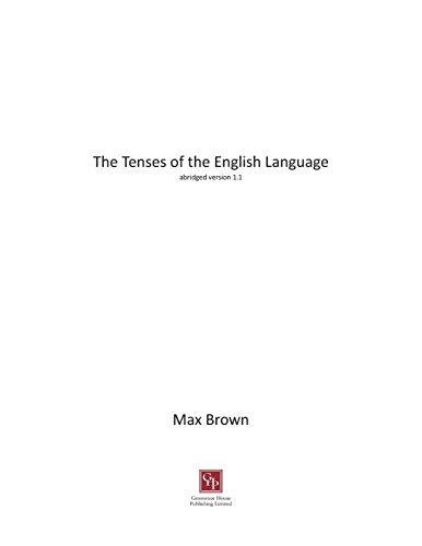 9781781484104: The Tenses of the English Language: abridged version 1.1