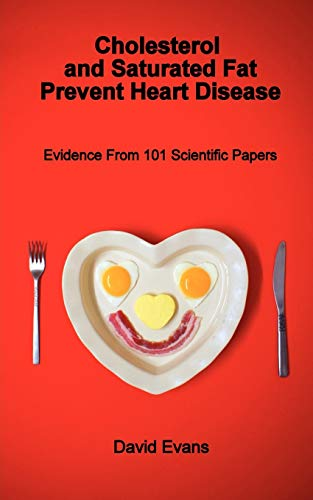 9781781485088: Cholesterol and Saturated Fat Prevent Heart Disease - Evidence from 101 Scientific Papers
