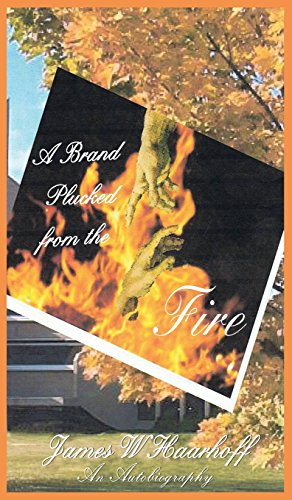 A Brand Plucked from the Fire - An Autobiography: Haarhoff, James W.