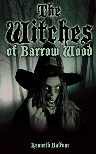 The Witches of Barrow Wood: Balfour, Kenneth