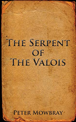 9781781488072: The Serpent of the Valois