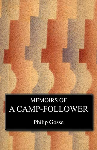Memoirs of a Camp Follower: Philip Gosse