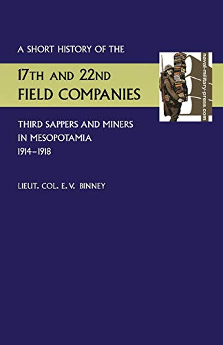 9781781519967: Short History of the 17th and 22nd Field Companies, Third Sappers and Miners, in Mesopotamia 1914-1918