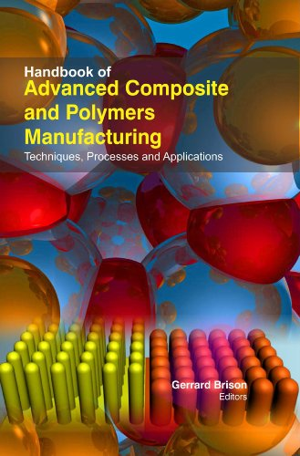 Handbook Of Advanced Composite And Polymers Manufacturing: Prof Gerrard Brison