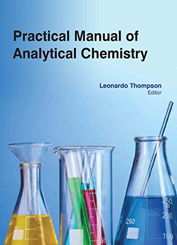 Practical Manual Of Analytical Chemistry: Leonardo Thompson,