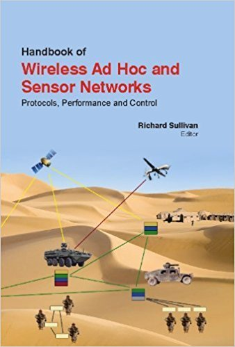Handbook Of Wireless Ad Hoc And Sensor Networks: Protocols, Performance And Control