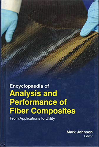 9781781544167: Encyclopaedia Of Analysis And Performance Of Fiber Composites: From Applications To Utility (3 Volumes)