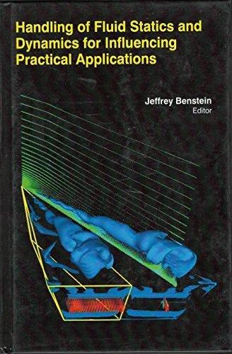 Handling of Fluid Statics and Dynamics for: Benstein Jeffrey